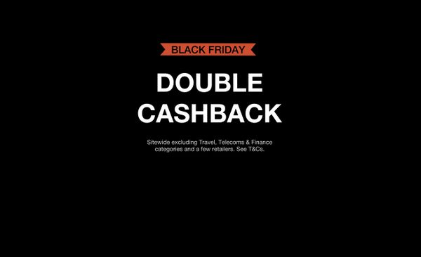 DOUBLE CASHBACK is now over. Keep your eyes peeled for promotions in the near future
