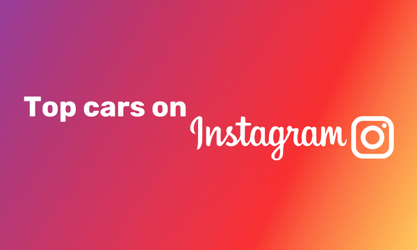 Life in the fast lane: The most Instagrammed cars of all time (and how much they cost)